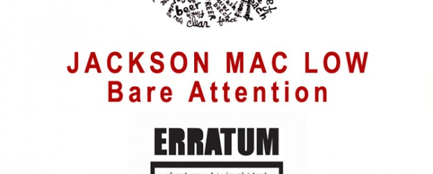 jackson-mac-low-bare-attention